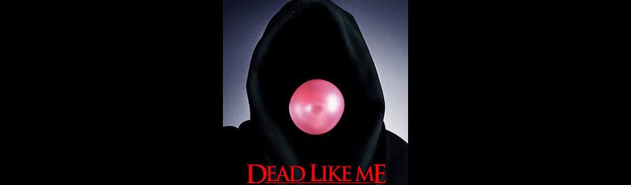 Dead like me (Tan muertos como yo)